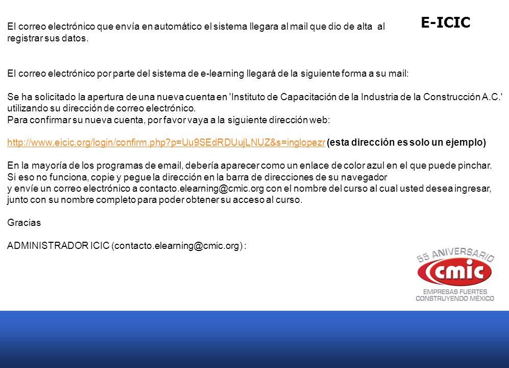 E-ICIC El correo electrónico que envía en automático el sistema llegara al mail que dio de alta al registrar sus datos. El correo electrónico por part