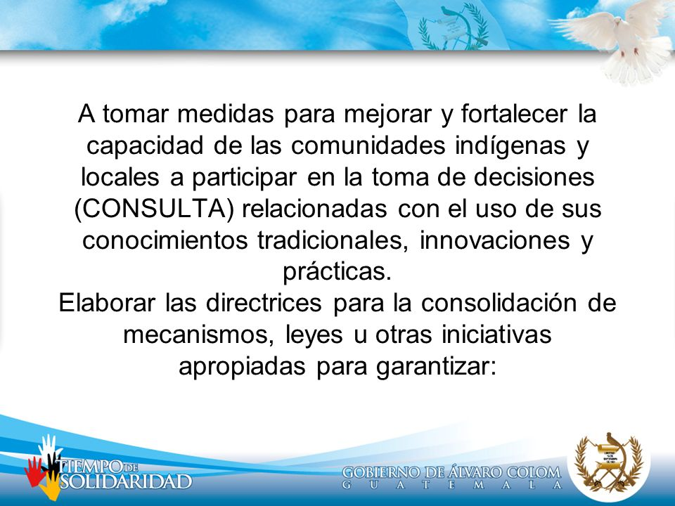 A tomar medidas para mejorar y fortalecer la capacidad de las comunidades indígenas y locales a participar en la toma de decisiones (CONSULTA) relacio