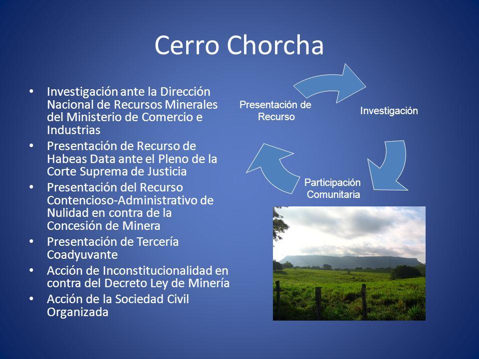 Cerro Chorcha Investigación ante la Dirección Nacional de Recursos Minerales del Ministerio de Comercio e Industrias Presentación de Recurso de Habeas