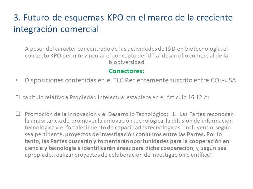 3. Futuro de esquemas KPO en el marco de la creciente integración comercial A pesar del carácter concentrado de las actividades de I&D en biotecnologí