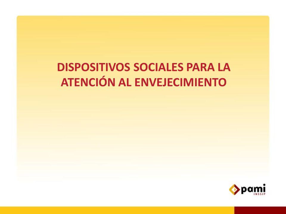 DISPOSITIVOS SOCIALES PARA LA ATENCIÓN AL ENVEJECIMIENTO