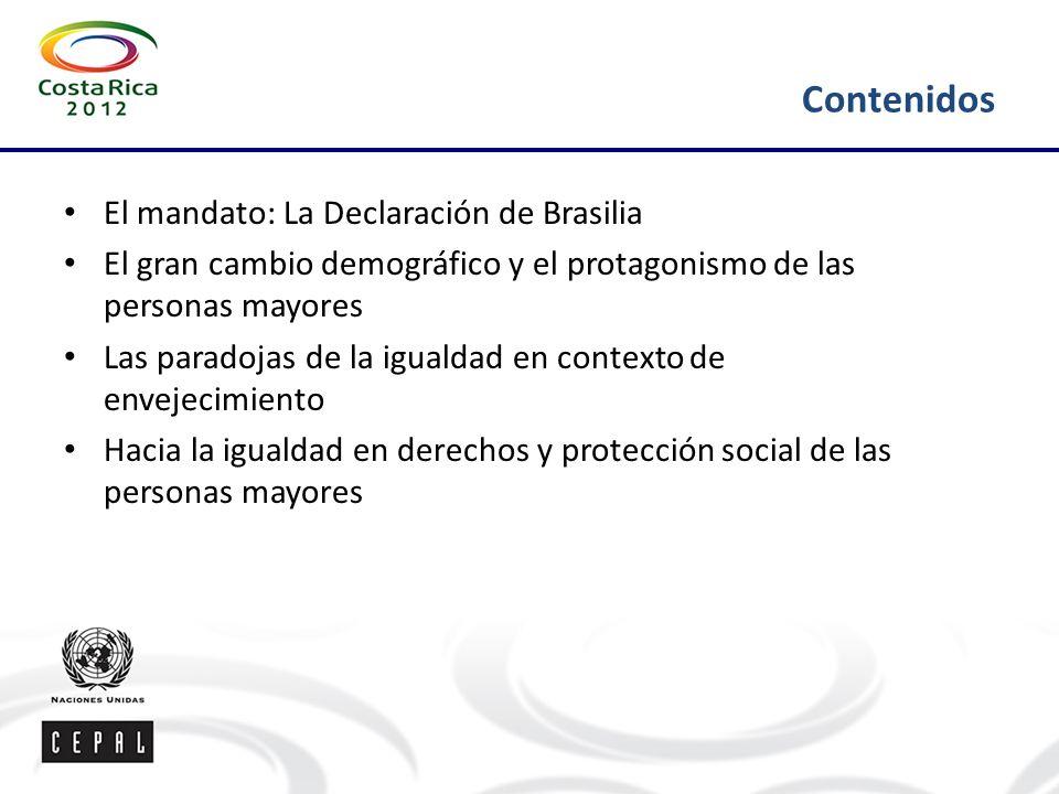 Contenidos El mandato: La Declaración de Brasilia El gran cambio demográfico y el protagonismo de las personas mayores Las paradojas de la igualdad en contexto de envejecimiento Hacia la igualdad en derechos y protección social de las personas mayores