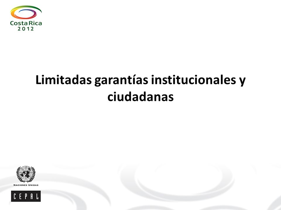 Limitadas garantías institucionales y ciudadanas