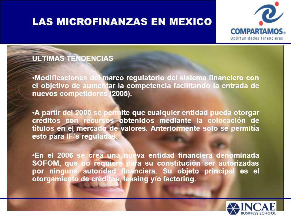 ULTIMAS TENDENCIAS Modificaciones del marco regulatorio del sistema financiero con el objetivo de aumentar la competencia facilitando la entrada de nu
