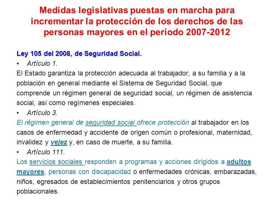 Medidas legislativas puestas en marcha para incrementar la protección de los derechos de las personas mayores en el período 2007-2012 Ley 105 del 2008