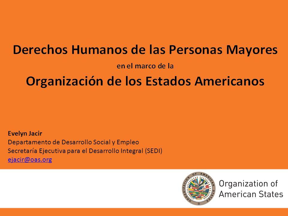 Evelyn Jacir Departamento de Desarrollo Social y Empleo Secretaría Ejecutiva para el Desarrollo Integral (SEDI) ejacir@oas.org ejacir@oas.org