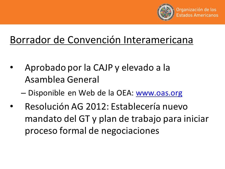 Borrador de Convención Interamericana Aprobado por la CAJP y elevado a la Asamblea General – Disponible en Web de la OEA: www.oas.orgwww.oas.org Resol