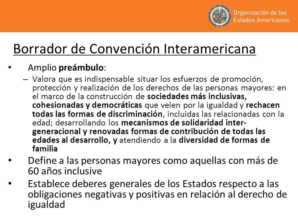 Borrador de Convención Interamericana Amplio preámbulo: – Valora que es indispensable situar los esfuerzos de promoción, protección y realización de l