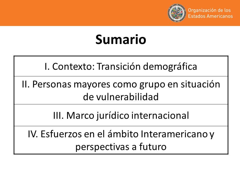 Sumario I. Contexto: Transición demográfica II. Personas mayores como grupo en situación de vulnerabilidad III. Marco jurídico internacional IV. Esfue