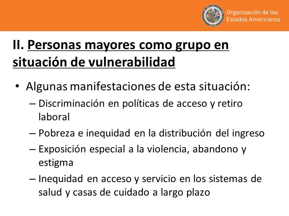 Algunas manifestaciones de esta situación: – Discriminación en políticas de acceso y retiro laboral – Pobreza e inequidad en la distribución del ingre