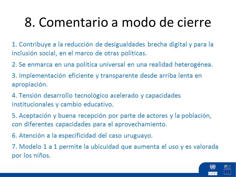 8. Comentario a modo de cierre 1. Contribuye a la reducción de desigualdades brecha digital y para la inclusión social, en el marco de otras políticas