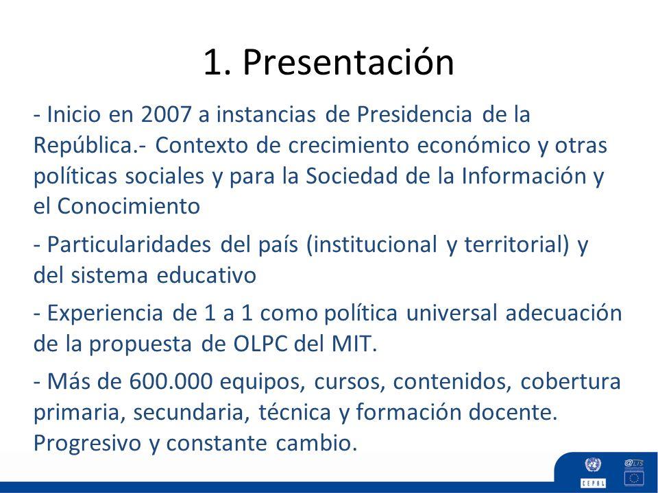 1. Presentación - Inicio en 2007 a instancias de Presidencia de la República.- Contexto de crecimiento económico y otras políticas sociales y para la