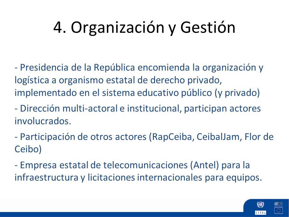 4. Organización y Gestión - Presidencia de la República encomienda la organización y logística a organismo estatal de derecho privado, implementado en