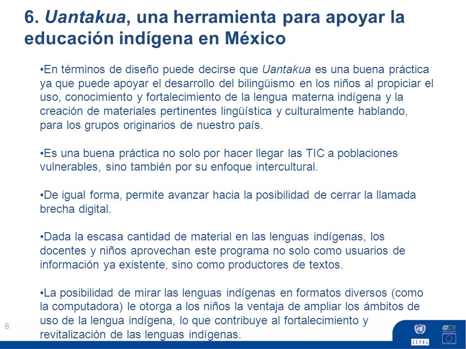 6. Uantakua, una herramienta para apoyar la educación indígena en México 8 En términos de diseño puede decirse que Uantakua es una buena práctica ya q