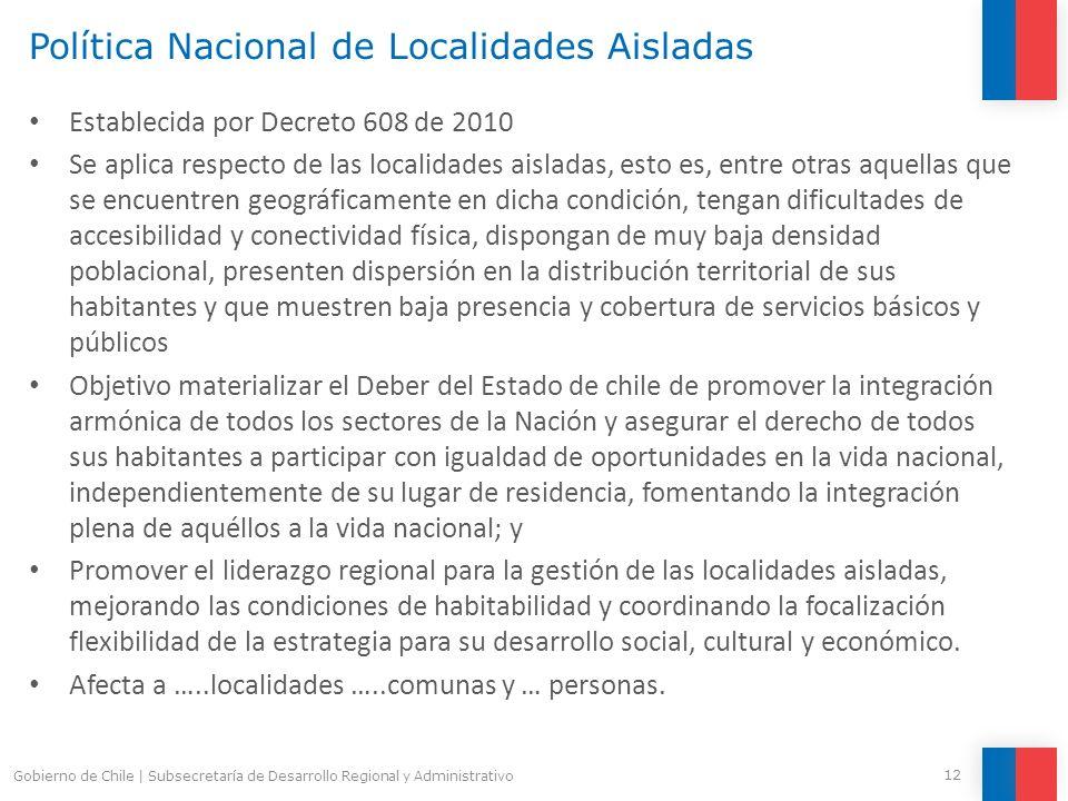 Política Nacional de Localidades Aisladas Establecida por Decreto 608 de 2010 Se aplica respecto de las localidades aisladas, esto es, entre otras aqu