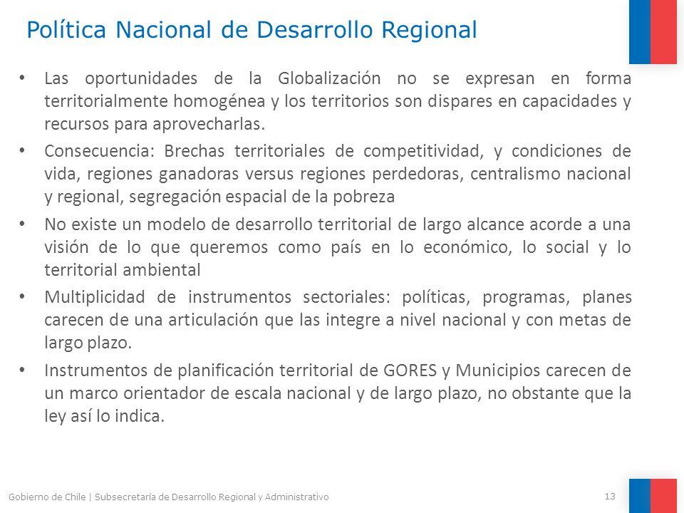 Política Nacional de Desarrollo Regional Las oportunidades de la Globalización no se expresan en forma territorialmente homogénea y los territorios so