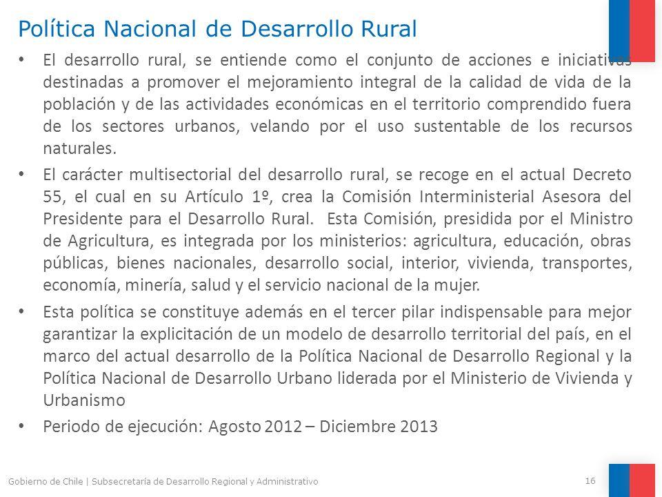 Política Nacional de Desarrollo Rural El desarrollo rural, se entiende como el conjunto de acciones e iniciativas destinadas a promover el mejoramient