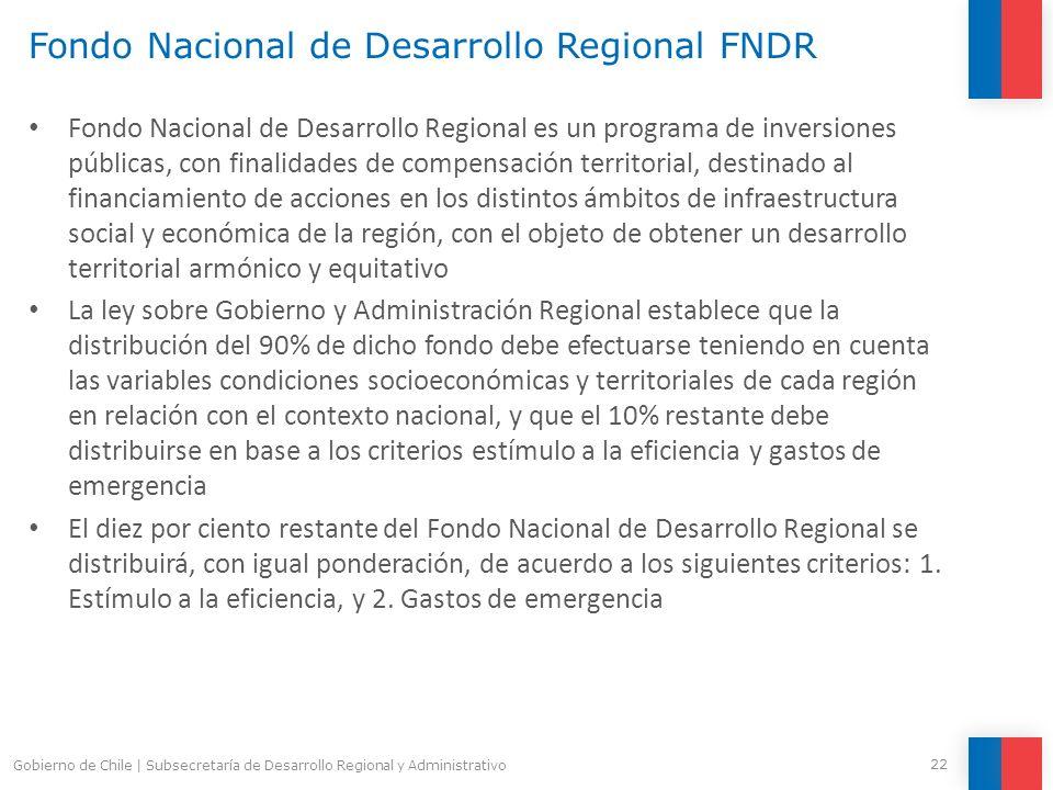 Fondo Nacional de Desarrollo Regional FNDR Fondo Nacional de Desarrollo Regional es un programa de inversiones públicas, con finalidades de compensaci