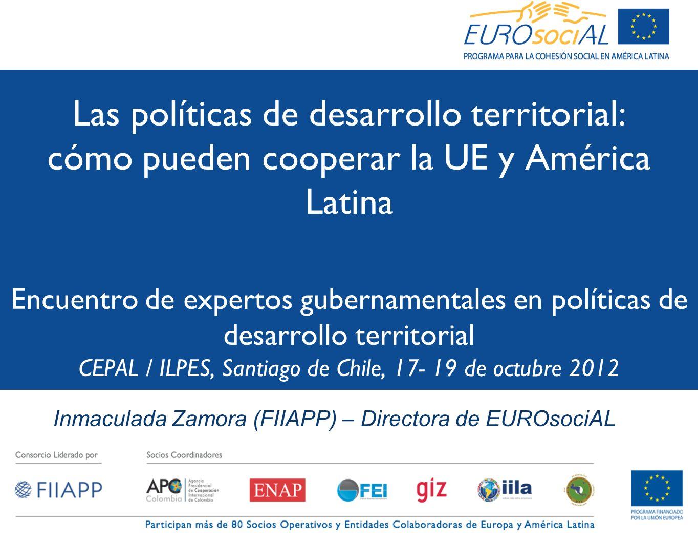 2 ESQUEMA DE LA PRESENTACIÓN I.LAS POLÍTICA REGIONAL (DE COHESIÓN) DE LA UNIÓN EUROPEA II.EL PROGRAMA DE COOPERACION EURO- LATINOAMERICANA PARA LA COHESIÓN SOCIAL: EUROSOCIAL III.POLITICAS TERRITORIALES, COHESIÓN TERRITORIAL EN EL MARCO DE EUROSOCIAL