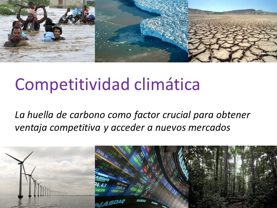 1 Competitividad climática La huella de carbono como factor crucial para obtener ventaja competitiva y acceder a nuevos mercados
