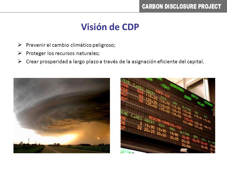 Visión de CDP Prevenir el cambio climático peligroso; Proteger los recursos naturales; Crear prosperidad a largo plazo a través de la asignación efici