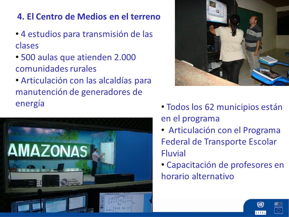 4. El Centro de Medios en el terreno 4 estudios para transmisión de las clases 500 aulas que atienden 2.000 comunidades rurales Articulación con las a