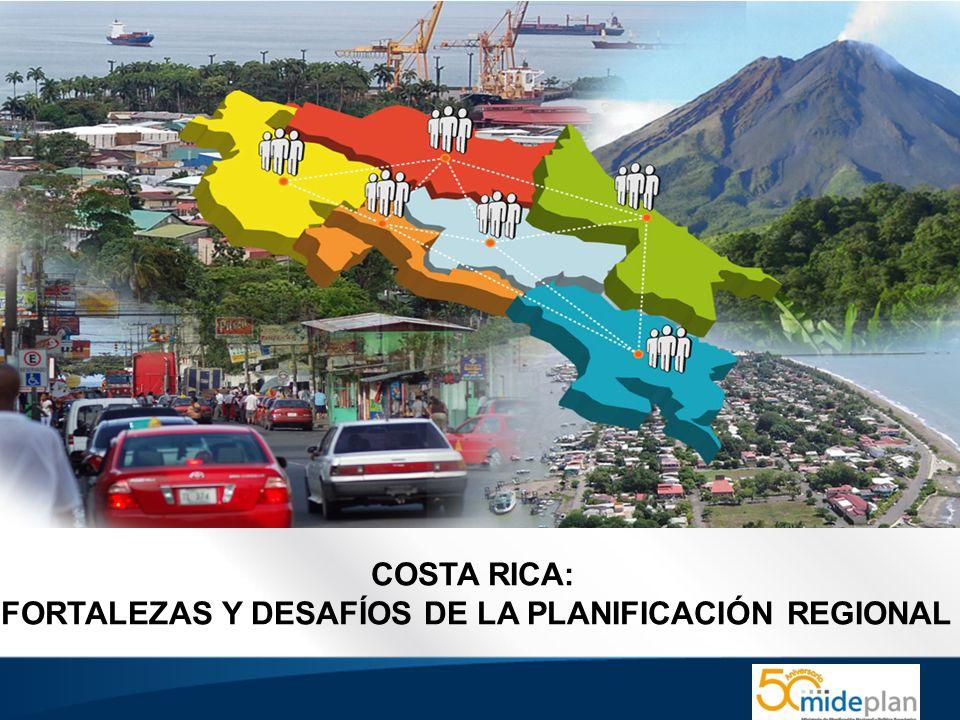 COSTA RICA: FORTALEZAS Y DESAFÍOS DE LA PLANIFICACIÓN REGIONAL