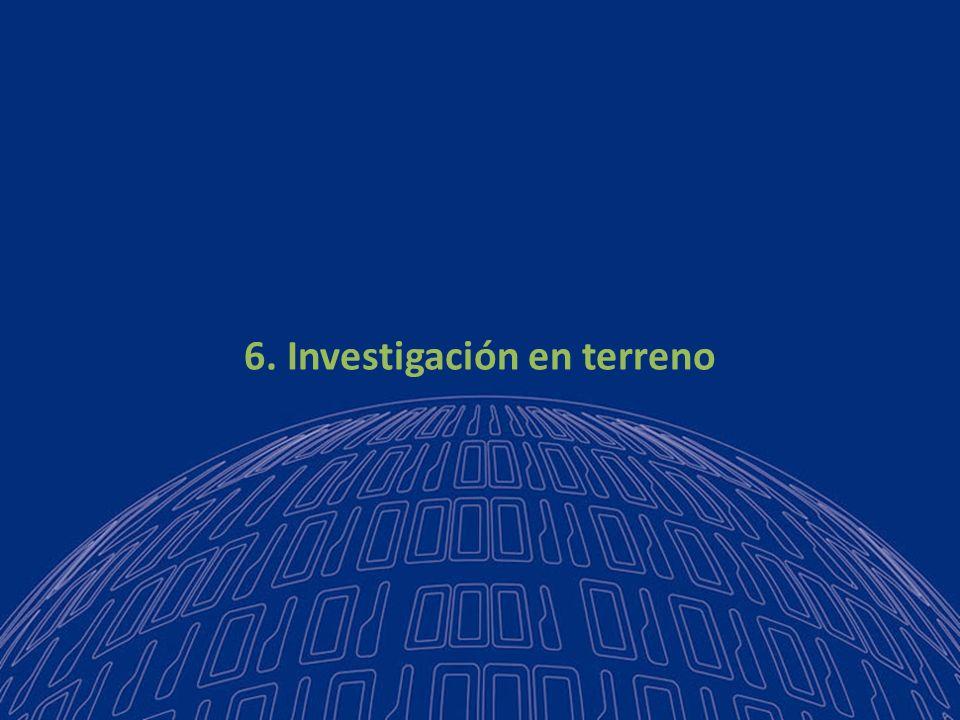 6. Investigación en terreno