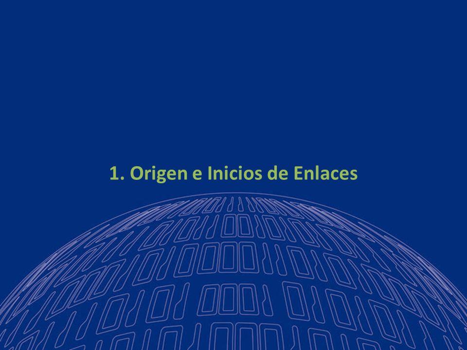 1. Origen e Inicios de Enlaces