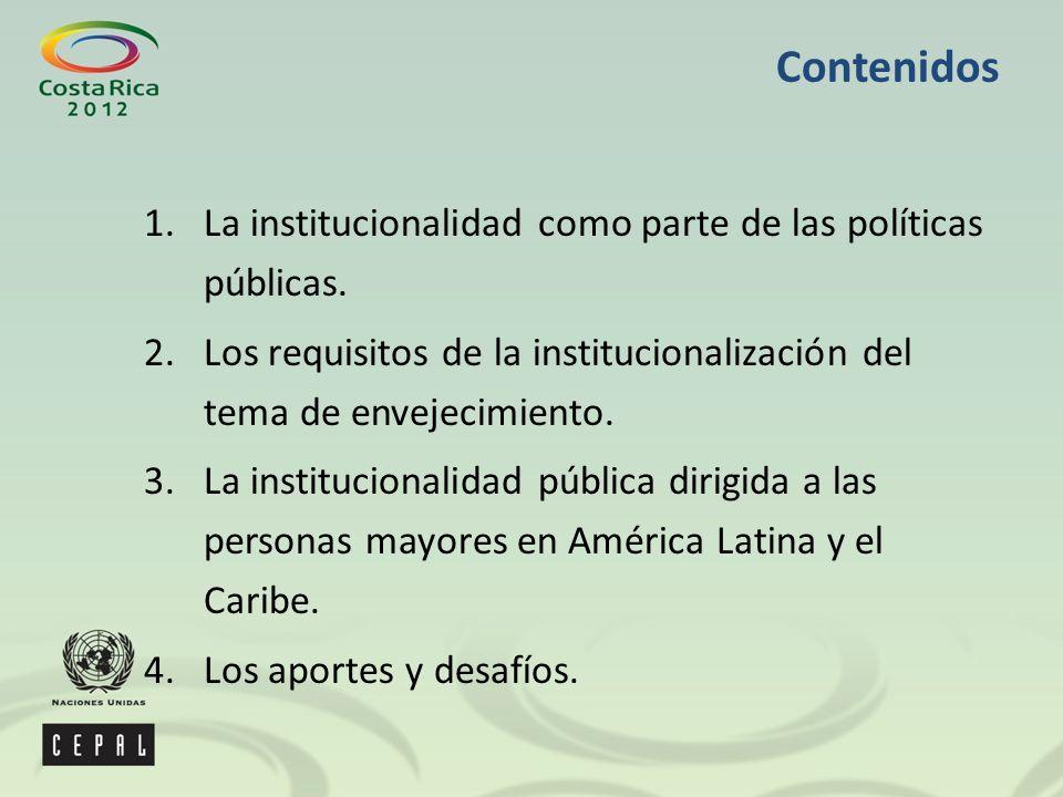 Contenidos 1.La institucionalidad como parte de las políticas públicas.