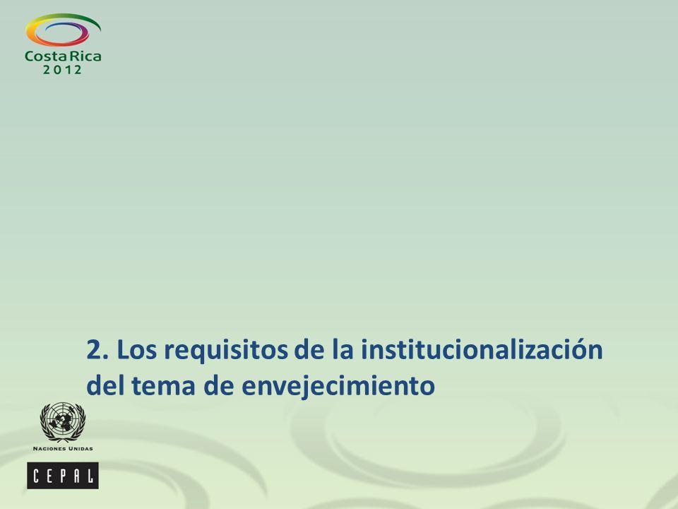 2. Los requisitos de la institucionalización del tema de envejecimiento