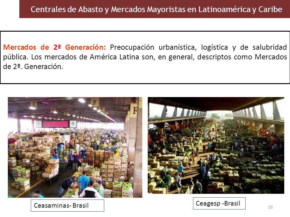 16 1.3 Panorama internacional Mercados de 2ª Generación: Preocupación urbanística, logística y de salubridad pública. Los mercados de América Latina s