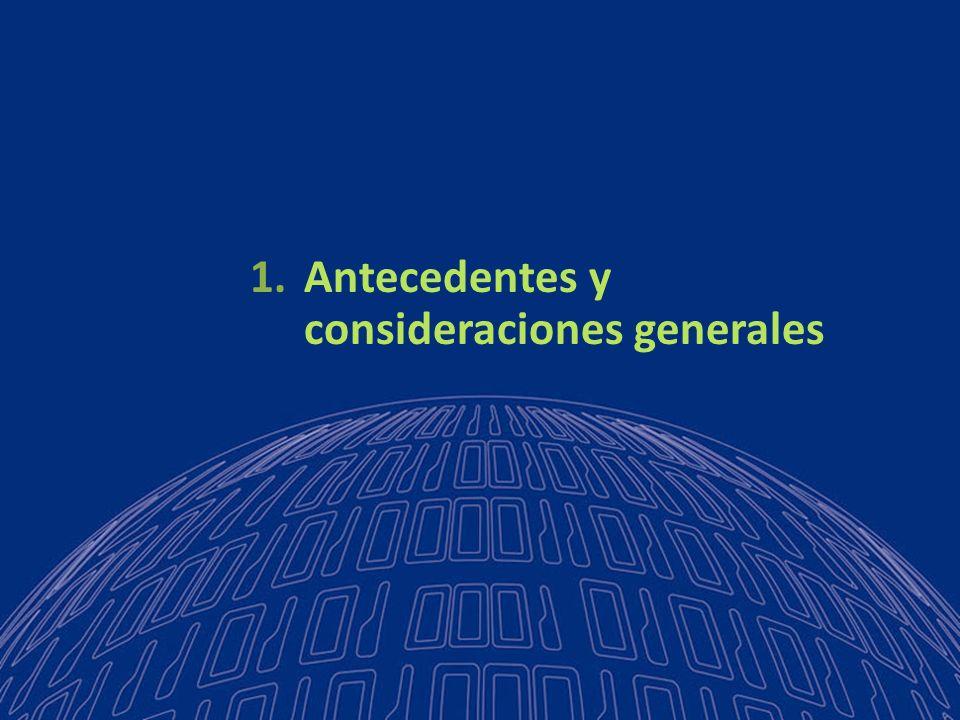 1.Antecedentes y consideraciones generales
