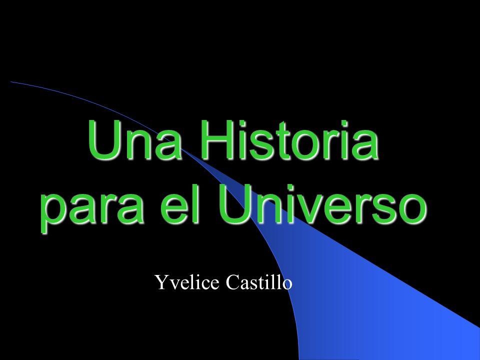 Una Historia para el Universo Yvelice Castillo