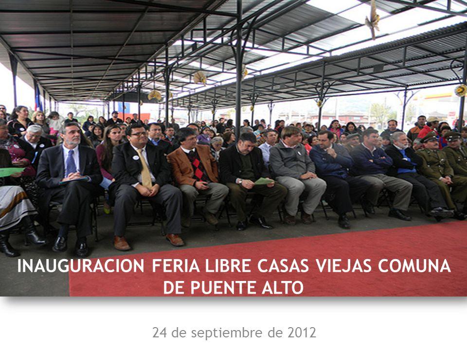 INAUGURACION FERIA LIBRE CASAS VIEJAS COMUNA DE PUENTE ALTO 24 de septiembre de 2012