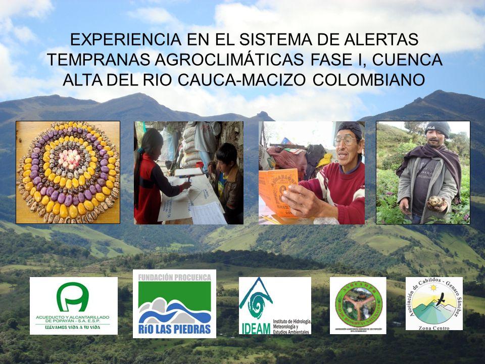 EXPERIENCIA EN EL SISTEMA DE ALERTAS TEMPRANAS AGROCLIMÁTICAS FASE I, CUENCA ALTA DEL RIO CAUCA-MACIZO COLOMBIANO
