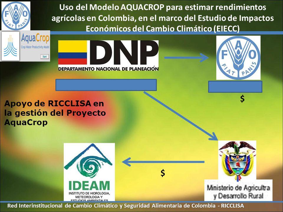 Red Interinstitucional de Cambio Climático y Seguridad Alimentaria de Colombia - RICCLISA Uso del Modelo AQUACROP para estimar rendimientos agrícolas