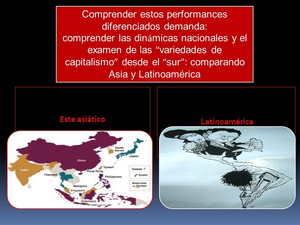 Latinoamérica Latinoamérica Este asiático Comprender estos performances diferenciados demanda: comprender las din á micas nacionales y el examen de la