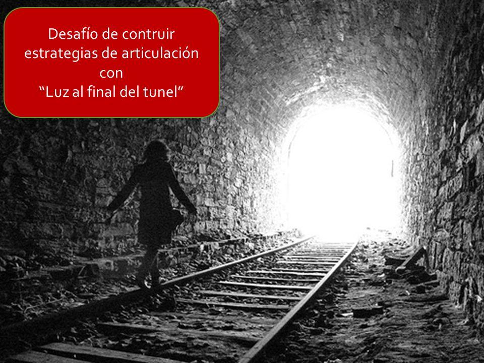 Desafío de contruir estrategias de articulación con Luz al final del tunel