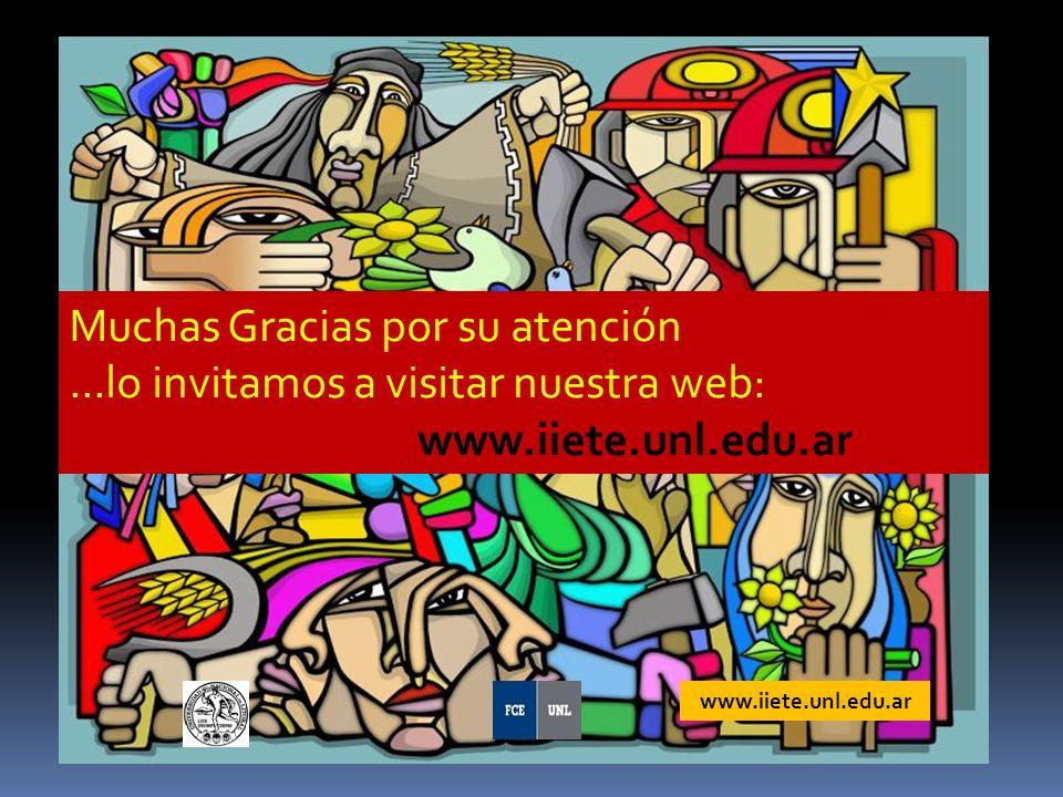 www.iiete.unl.edu.ar Muchas Gracias por su atención...lo invitamos a visitar nuestra web: www.iiete.unl.edu.ar