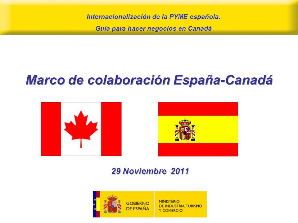 Marco de colaboración España-Canadá 29 Noviembre 2011 Internacionalización de la PYME española.