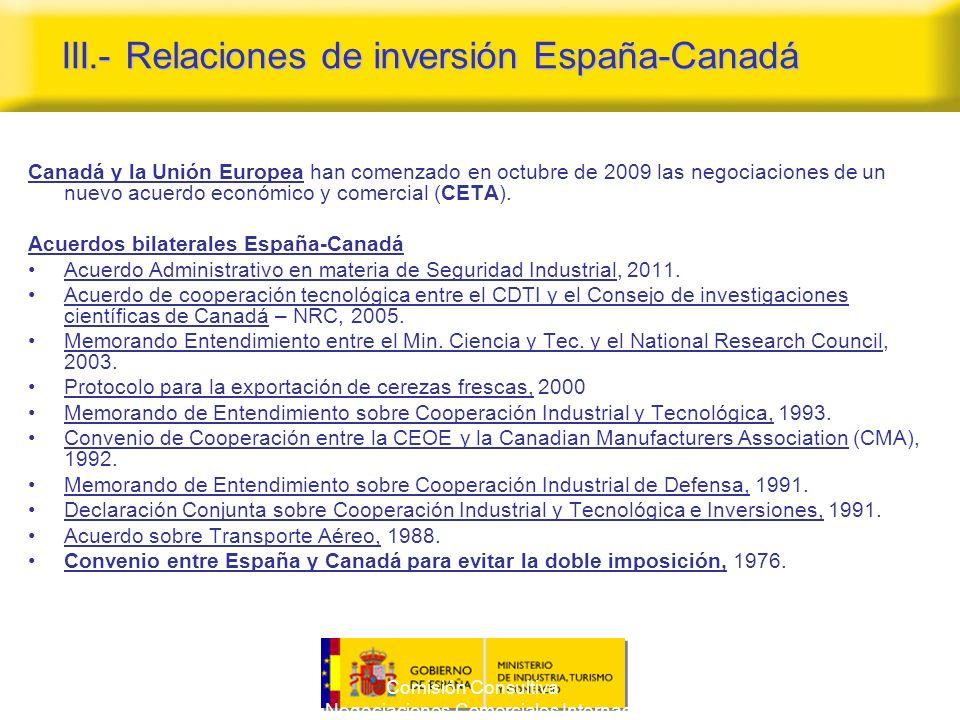 Comisión Consultiva para las Negociaciones Comerciales Internacionales 9 Canadá y la Unión Europea han comenzado en octubre de 2009 las negociaciones de un nuevo acuerdo económico y comercial (CETA).
