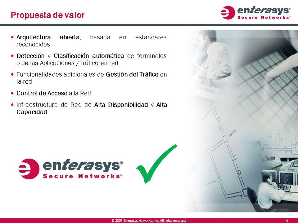 © 2007 Enterasys Networks, Inc. All rights reserved. 4 Propuesta de valor Arquitectura abierta, basada en estandares reconocidos Detección y Clasifica