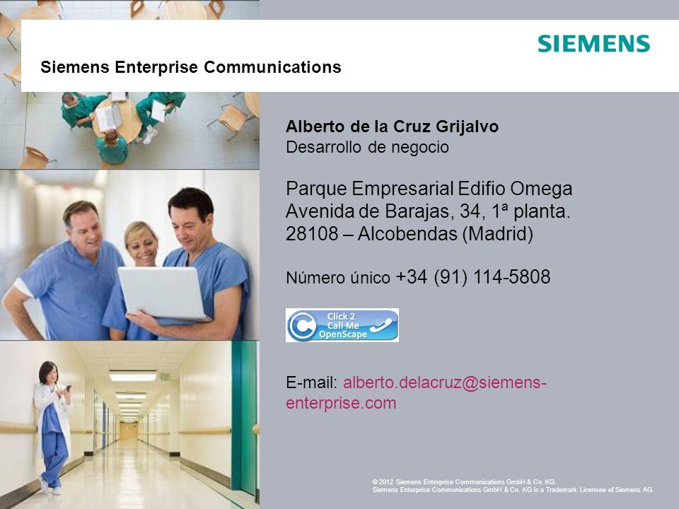 Siemens Enterprise Communications February 1411 Alberto de la Cruz Grijalvo Desarrollo de negocio Parque Empresarial Edifio Omega Avenida de Barajas,