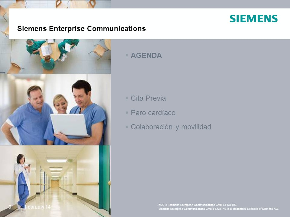 Siemens Enterprise Communications February 142 AGENDA Cita Previa Paro cardíaco Colaboración y movilidad 2 © 2011 Siemens Enterprise Communications GmbH & Co.