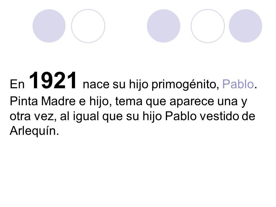 En 1921 nace su hijo primogénito, Pablo.