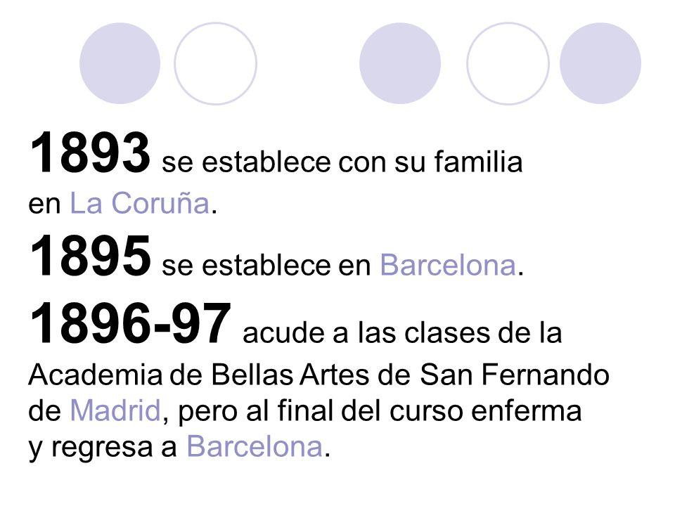 1893 se establece con su familia en La Coruña. 1895 se establece en Barcelona.