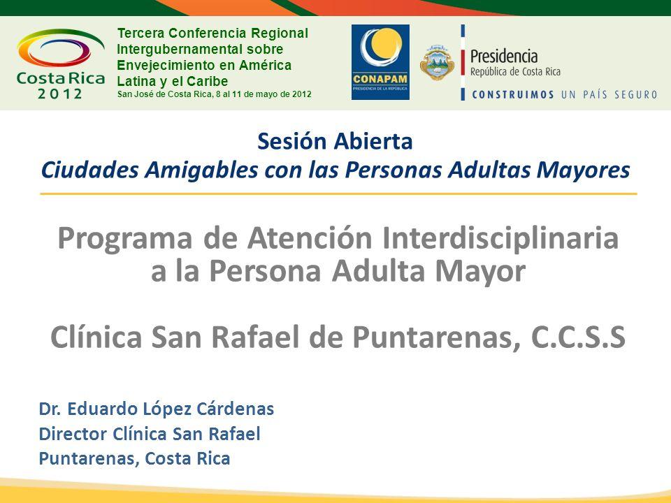 Sesión Abierta Ciudades Amigables con las Personas Adultas Mayores Programa de Atención Interdisciplinaria a la Persona Adulta Mayor Clínica San Rafae