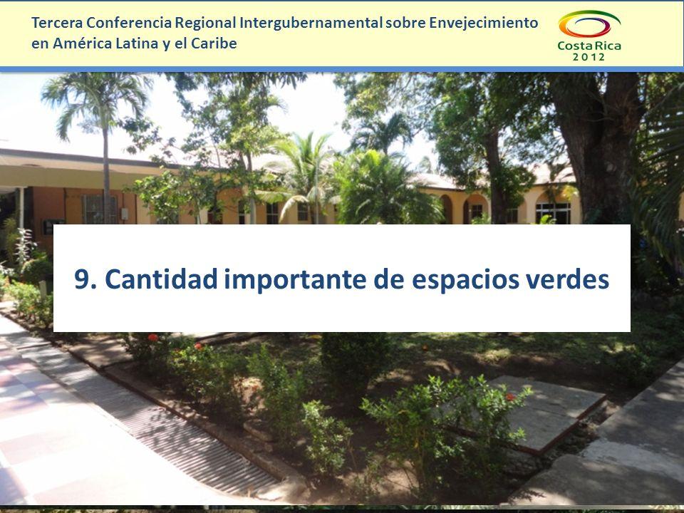 9. Cantidad importante de espacios verdes Tercera Conferencia Regional Intergubernamental sobre Envejecimiento en América Latina y el Caribe
