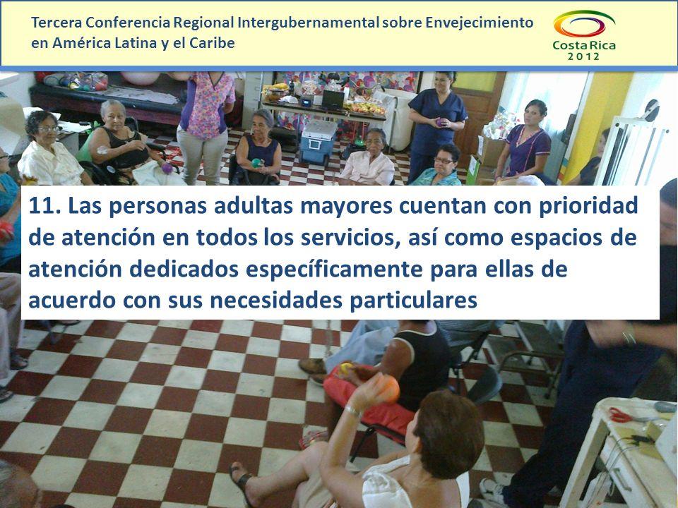 11. Las personas adultas mayores cuentan con prioridad de atención en todos los servicios, así como espacios de atención dedicados específicamente par